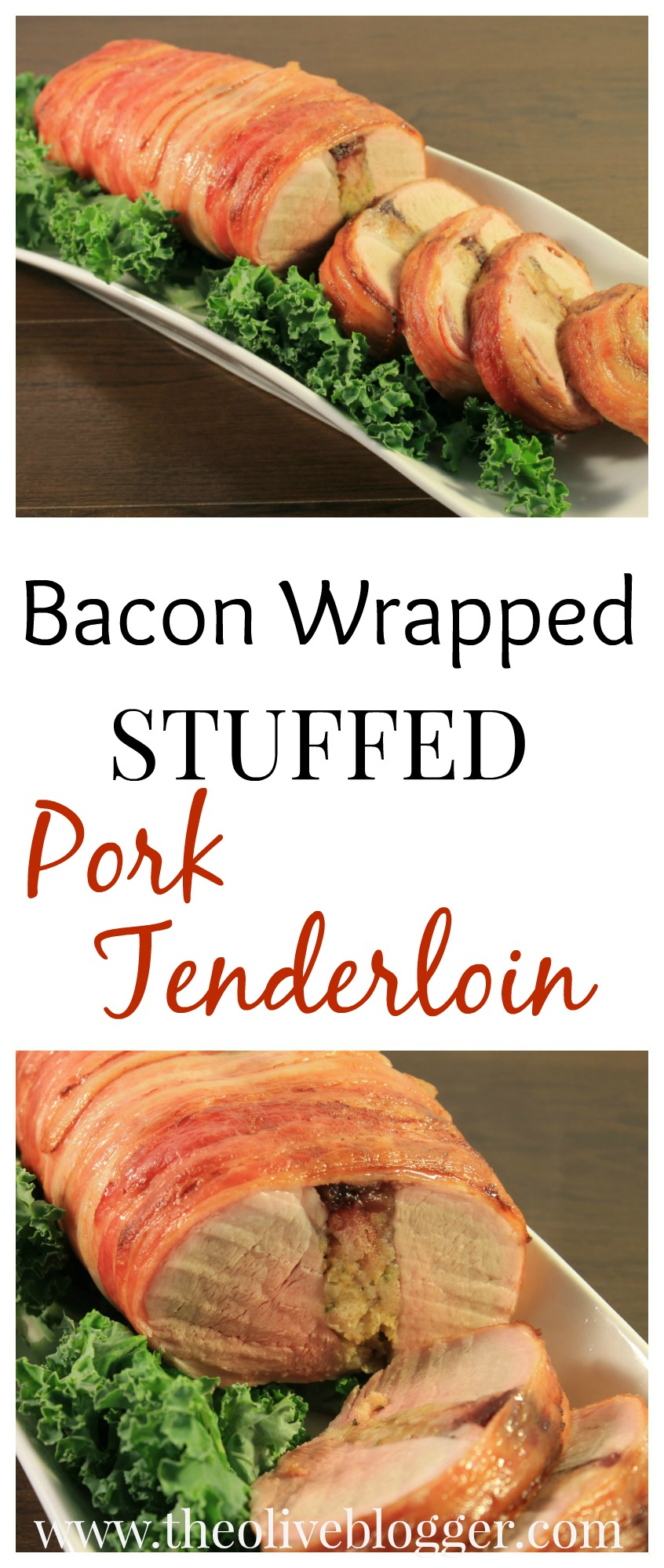 Bacon Wrapped Stuffed Pork Tenderloin - THE OLIVE BLOGGER - Recipes your family will love!